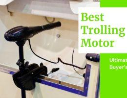 10 Best Trolling Motor 2021 (Ultimate Buyer's Guide)