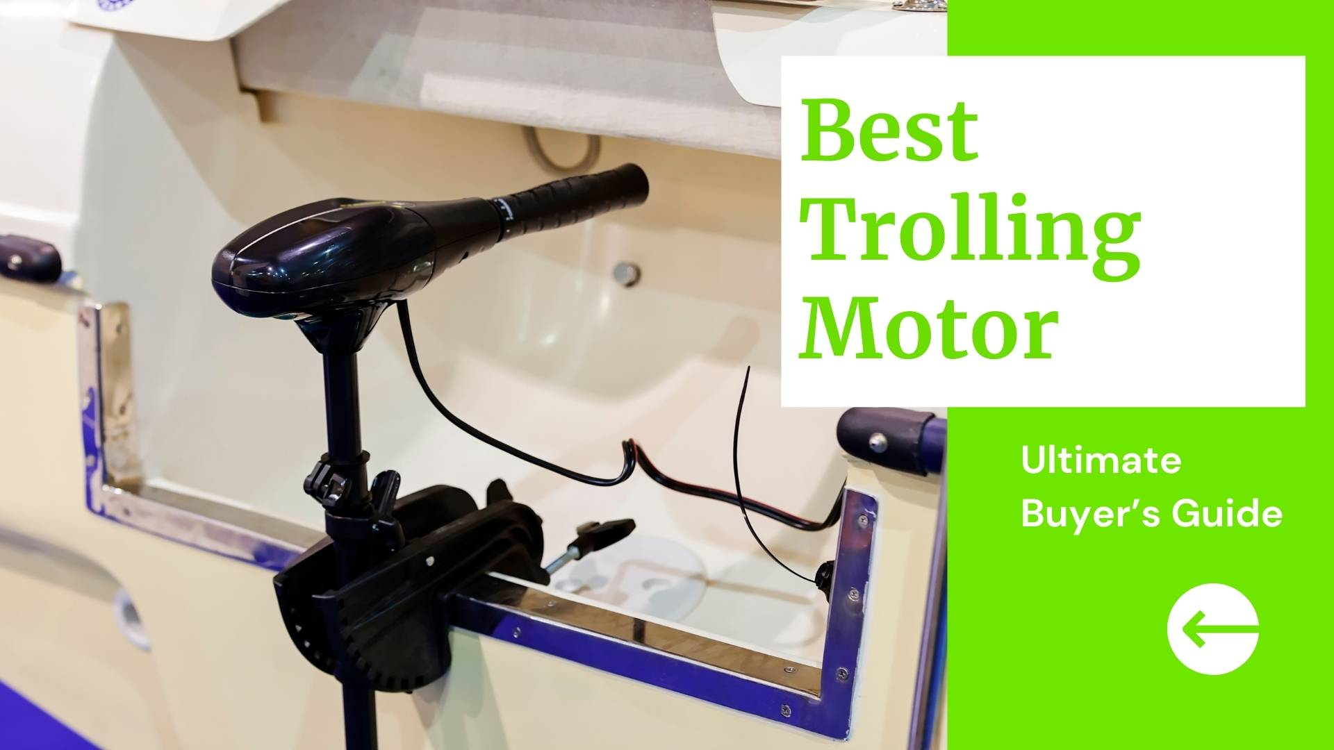 10 Best Trolling Motor 2021 (Ultimate Buyer's Guide) - Besttrollingmotor