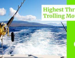 Top 3 Highest Thrust Trolling Motor (2021)